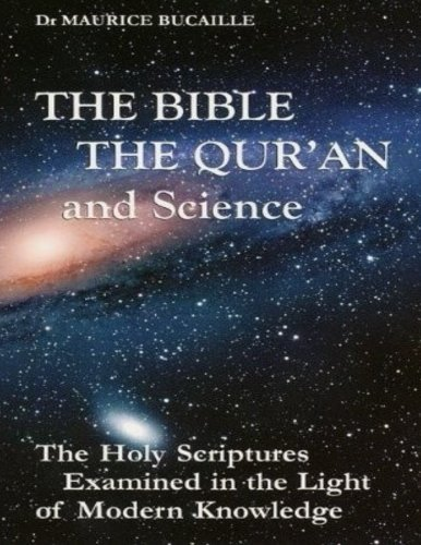 9781492121152: The Bible, the Qu'ran and Science: The Holy Scriptures Examined in the Light of Modern Knowledge