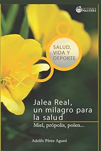 Jalea real: Un milagro para la salud: Agusti, Adolfo Perez