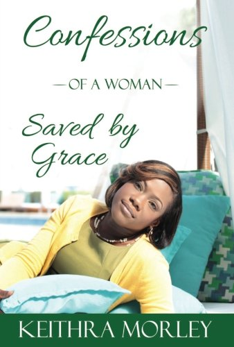 9781492123255: Confessions of a Woman Saved by Grace