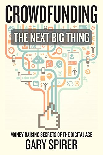 9781492126225: Crowdfunding: The Next Big Thing