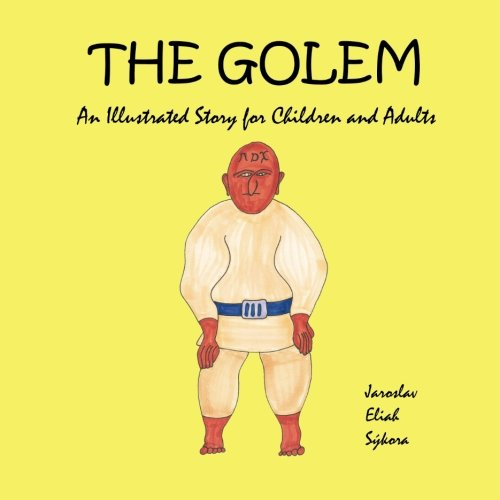 9781492127932: The Golem: An Illustrated Story for Children and Adults