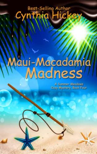 9781492128038: Maui Macadamia Madness: Summer Meadows Mysteries, Book 4 (Volume 4)