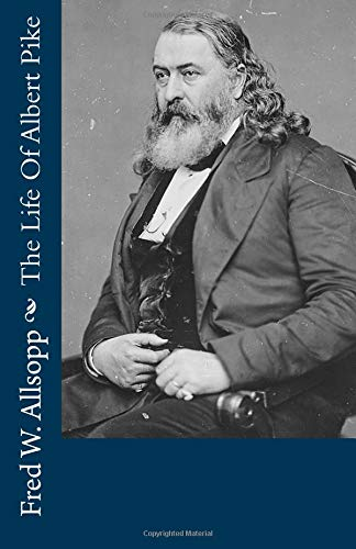 9781492128441: The Life Story Of Albert Pike