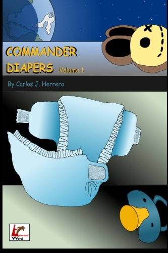 9781492128823: Commander Diapers Volume 1