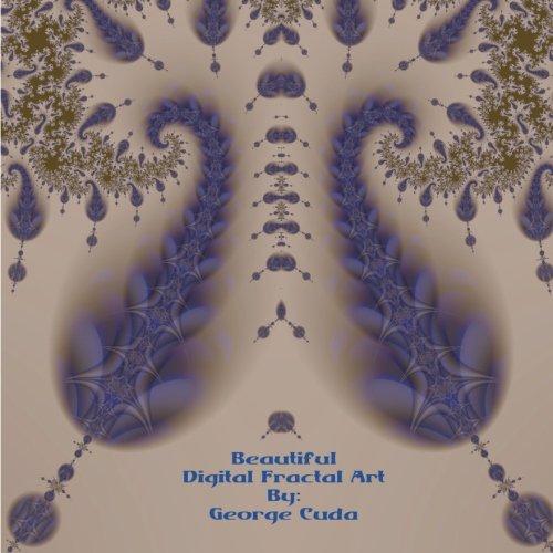 9781492130543: Beautiful Digital Fractal Art: Picture Book By George Cuda