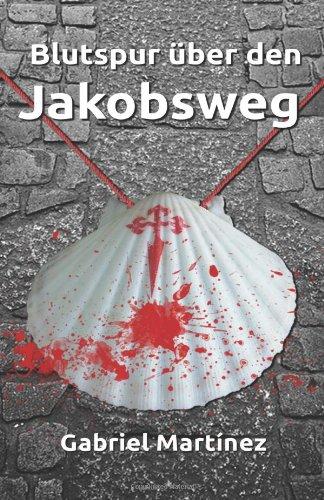 9781492131380: Blutspur über den Jakobsweg: (Mini Pocket / Camino Edition)