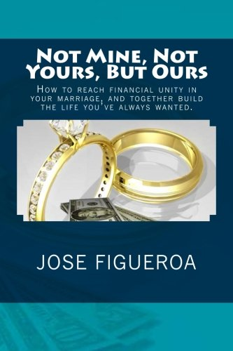 Not Mine, Not Yours, But Ours (Paperback): Jose Figueroa