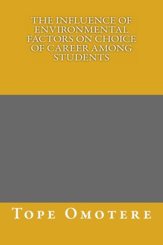 9781492131885: The Influence of Environmental Factors on Choice of Career among Students