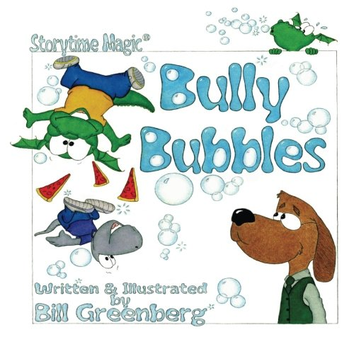 9781492132127: Storytime Magic: BULLY BUBBLES (picture book)