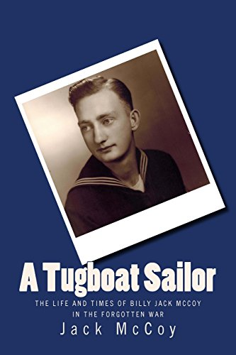 A Tugboat Sailor: The Life and Times: Jack McCoy