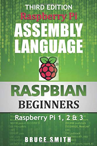 9781492135289: Raspberry Pi Assembly Language RASPBIAN Beginners: Hands On Guide