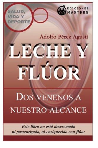 9781492137689: Leche y fluor: Dso venenos a nuestro alcance (Spanish Edition)