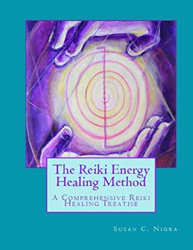 9781492137801: The Reiki Energy Healing Method: A Comprehensive Reiki Healing Treatise