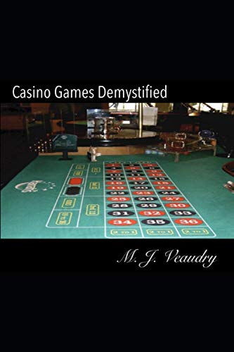Casino Games Demystified (Paperback): M J Veaudry