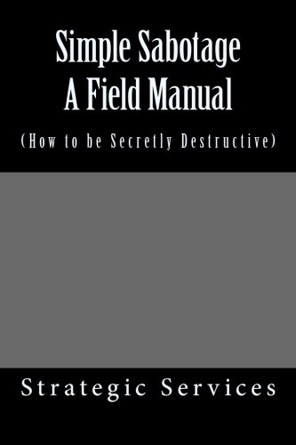 9781492140238: Simple Sabotage A Field Manual: (How to be Secretly Destructive)