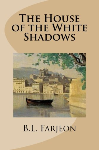 9781492140672: The House of the White Shadows