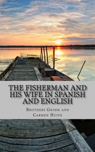 9781492142515: The Fisherman and His Wife In Spanish and English: Bilingual Edition