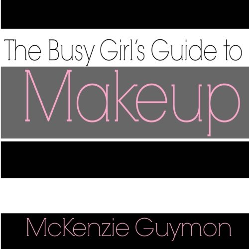 9781492142850: The Busy Girl's Guide to Makeup