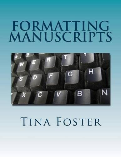 9781492145073: Formatting Manuscripts: Plus Other Words of Advice