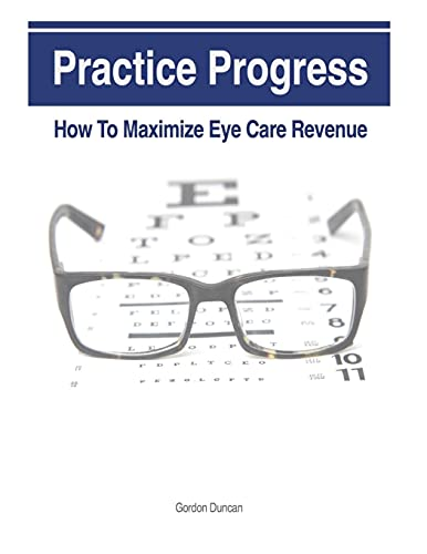 9781492147053: Practice Progress: How to Maximize Eye Care Revenue