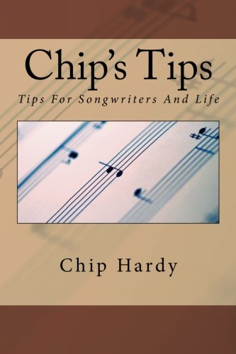 9781492147084: Chip's Tips: Tips For Songwriters And Life