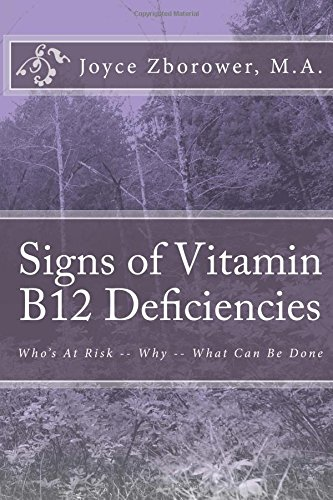 9781492148098: Signs of Vitamin B12 Deficiencies: Who's At Risk -- Why -- What Can Be Done