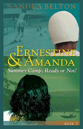 Ernestine & Amanda: Summer Camp: Ready or Not! (Volume 2): Belton, Sandra