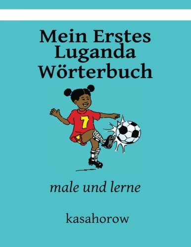 9781492148289: Mein Erstes Luganda Wörterbuch: male und lerne (kasahorow Deutsch Luganda)