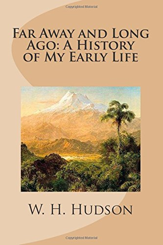 Far Away and Long Ago: a History: W. Hudson