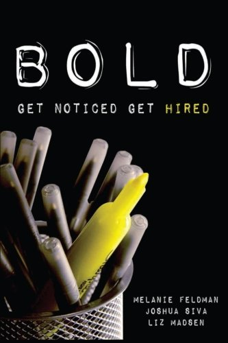 9781492151043: Bold: Get Noticed, Get Hired