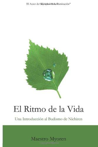 9781492151692: El Ritmo de la Vida: Una Introduccion al Budismo de Nichiren (Spanish Edition)
