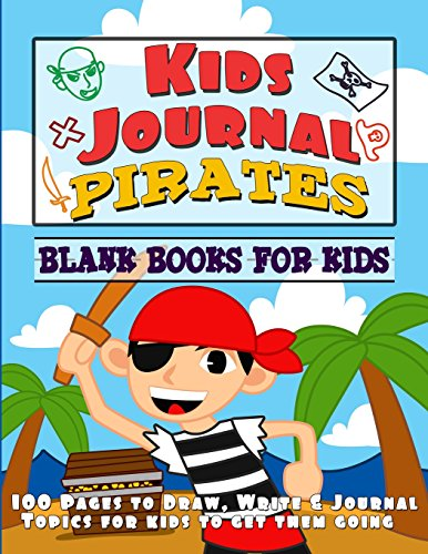9781492152057: Kids Journal Pirates: Book for Kids (Write, Draw, Journal Topics for Kids)