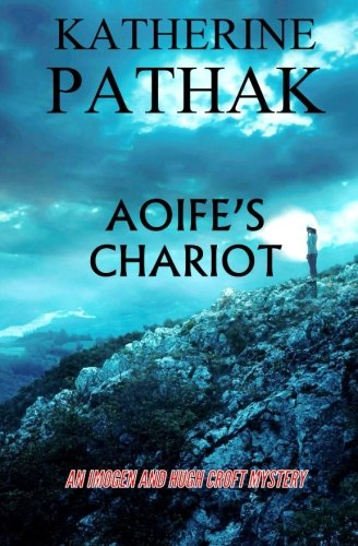 Aoifes Chariot The Imogen and Hugh Croft Mysteries Book 1: Katherine Pathak