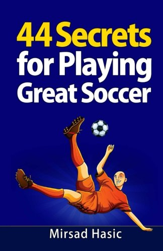 9781492152989: 44 Secrets for Playing Great Soccer