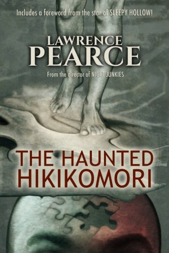 The Haunted Hikikomori: Pearce, Lawrence