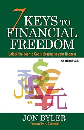 7 Keys to Financial Freedom: Unlock the: Byler, Jon