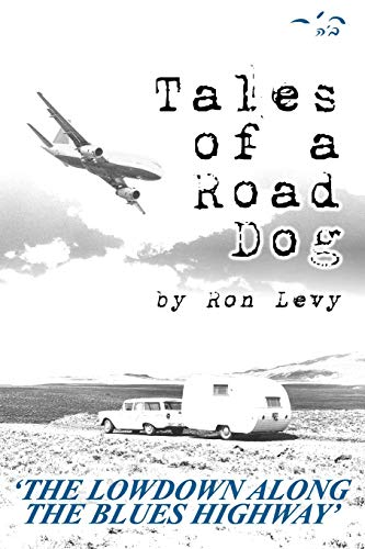 9781492154747: Tales of a Road Dog: The Lowdown Along the Blues Highway