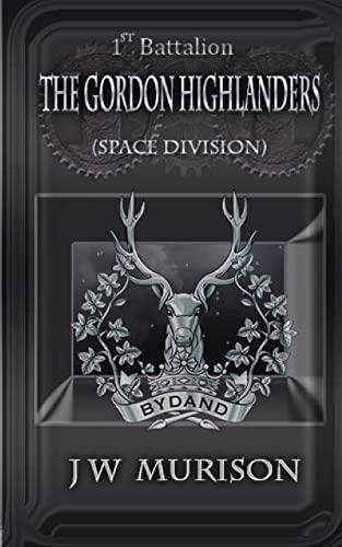 9781492155478: 1st Battalion The Gordon Highlanders/SD (Death Rises) (Volume 2)