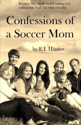 9781492155638: Confessions Of A Soccer Mom