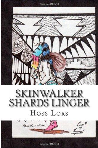 Skinwalker Shards Linger: Hoss Lors