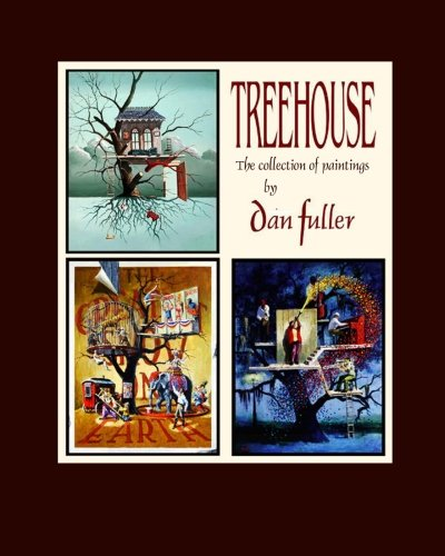 9781492158431: Treehouse: the collection of paintings by Dan Fuller
