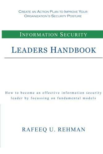 9781492160366: Information Security Leaders Handbook: How To Be An Effective Information Security Leader By Focusing On Fundamental Models