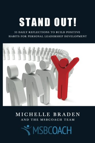 9781492161158: Stand Out: 33 Daily Reflections to Build Positive Habits for Personal Leadership Development (The 99 Day Leadership Journey) (Volume 1)