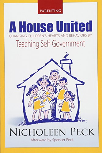 9781492161578: A House United: Changing Children's Hearts and Behaviors by Teaching Self Government