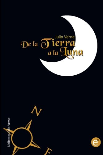 9781492162520: De la Tierra a la Luna (Biblioteca Julio Verne)