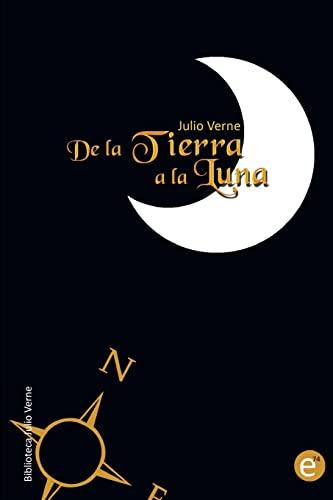 9781492162520: De la Tierra a la Luna (Biblioteca Julio Verne) (Spanish Edition)