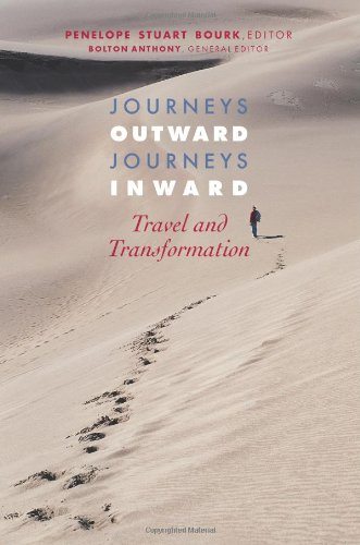 Journeys Outward, Journeys Inward: Travel and Transformation (Full Color Edition): Bourk, Penelope ...