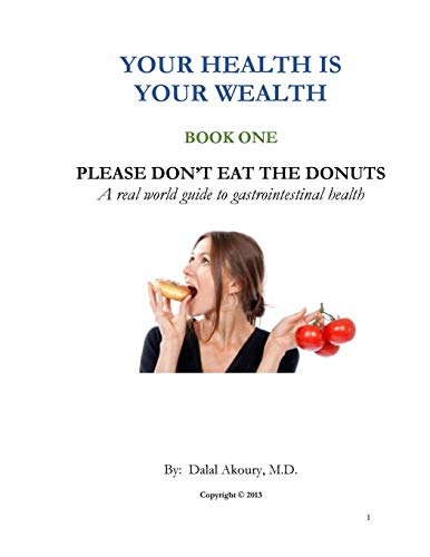 9781492164074: Please Don't Eat the Donuts: A real world guide to gastrointestinal health (Your Health is Wealth) (Volume 1)