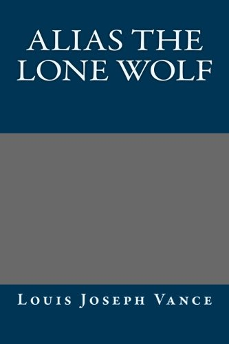 9781492165019: Alias the Lone Wolf