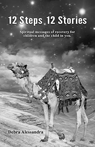 9781492166887: 12 Steps 12 Stories: Spiritual messages of recovery for children and the child in you.